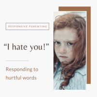 """I Hate You!"": Responding to Hurtful Words"