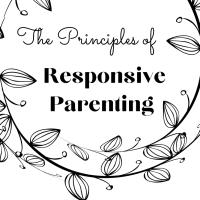 The Principles of Responsive Parenting (Updated 2021)